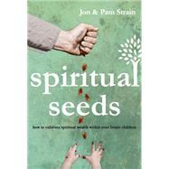 Spiritual Seeds by Strain Jon; Strain Pam, 9781937498696