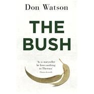 The Bush by Watson, Don, 9781926428697