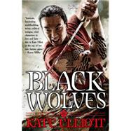Black Wolves by Elliott, Kate, 9780316368698