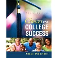 Choices for College Success by Piscitelli, Steve, 9780321908698