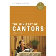 The Ministry of Cantors by Harmon, Kathleen, 9780814648698