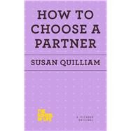 How to Choose a Partner by Quilliam, Susan, 9781250078698