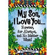 My Son, I Love You� Forever, for Always, and No Matter What! by Toronto, Suzy, 9781598428698