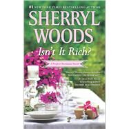 Isn't It Rich? by Woods, Sherryl, 9780778318699