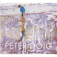 Peter Doig by Küster, Ulf; Shiff, Richard; Keller, Sam, 9783775738699