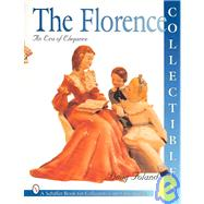 Florence Collectibles; An Era of Elegance by DougFoland, 9780887408700