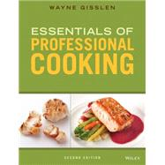 Essentials of Professional Cooking by Gisslen, Wayne; Smith, J. Gerard, 9781118998700