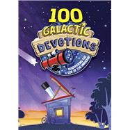 100 Galactic Devotions Discovering the God of the Universe by Unknown, 9781433648700