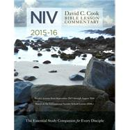 David C. Cook's NIV Bible Lesson Commentary 2015-16 The Essential Study Companion for Every Disciple by Lioy PhD, Dan, 9781434708700