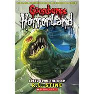 Creep From the Deep (Goosebumps Horrorland #2) by Stine, R. L.; Stine, R.L., 9780439918701