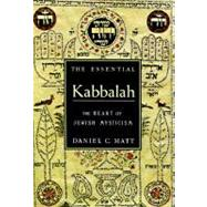 The Essential Kabbalah: The Heart of Jewish Mysticism by Matt, Daniel Chanan, 9780785808701