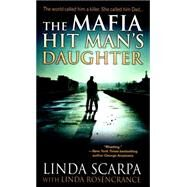 The Mafia Hit Man's Daughter by SCARPA, LINDAROSENCRANCE, LINDA, 9780786038701
