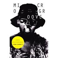 Microgroove: Forays into Other Music by Corbett, John, 9780822358701