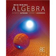 Beginning Algebra by Aufmann, Richard N.; Lockwood, Joanne, 9781111578701
