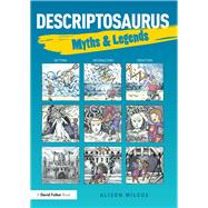 Descriptosaurus: Myths & Legends by Stevenson; Alison, 9781138858701