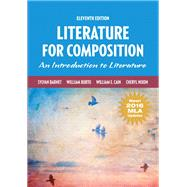 Literature for Composition, MLA Update by Barnet, Sylvan; Burto, William; Cain, William E.; Nixon, Cheryl, 9780134678702