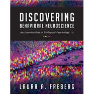 Discovering Behavioral Neuroscience An Introduction to Biological Psychology by Freberg, Laura, 9781305088702