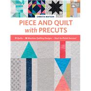 Piece and Quilt With Precuts by Watson, Christa, 9781604688702