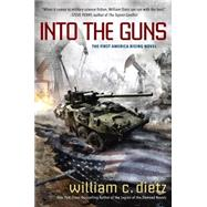 Into the Guns by Dietz, William C., 9780425278703