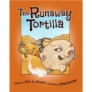 The Runaway Tortilla by Kimmel, Eric A.; Brooks, Erik, 9781943328703