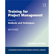Training for Project Management: Methods and Techniques by Stokes, Ian, 9780566088704