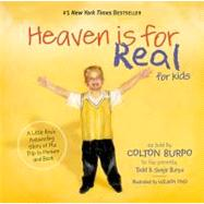 Heaven Is for Real for Kids : A Little Boy's Astounding Story of His Trip to Heaven and Back by Unknown, 9781400318704