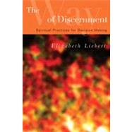 The Way of Discernment: Spiritual Practices for Decision Making by Liebert, Elizabeth, 9780664228705
