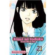 Kimi ni Todoke: From Me to You, Vol. 21 by Shiina, Karuho, 9781421578705