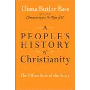 A People's History of Christianity by Bass, Diana Butler, 9780061448706