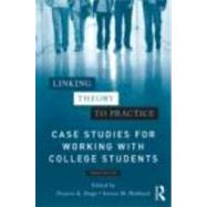 Linking Theory to Practice GÇô Case Studies for Working with College Students by Stage; Frances K., 9780415898706
