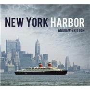 New York Harbor by Britton, Andrew, 9780752498706