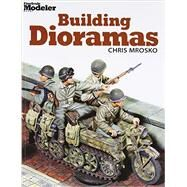 Building Dioramas by Mrosko, Chris, 9780890248706