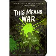 This Means War A Strategic Prayer Journal by Kendrick, Stephen; Kendrick, Alex; Schmidt, Troy, 9781433688706