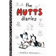 The Mutts Diaries by McDonnell, Patrick, 9781449458706