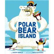 Polar Bear Island by Bonilla, Lindsay; Villalobos, Cinta, 9781454928706