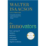 The Innovators by Isaacson, Walter, 9781476708706