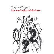 Los naufragios del desierto by Zingone, Zingonia, 9788415168706