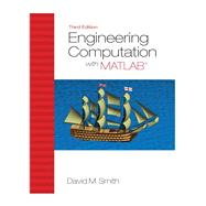 Engineering Computation With Matlab by Smith, David M., 9780132568708
