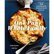 One Pan, Whole Family by Snyder, Carla; Price, Colin, 9781452168708
