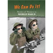 Stories of Women in World War II: We Can Do It! by Langley, Andrew, 9781484608708