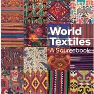 World Textiles : A Sourcebook by Waller, Diane, 9781566568708