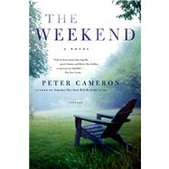 The Weekend A Novel by Cameron, Peter, 9780312428709