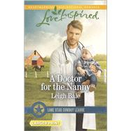 A Doctor for the Nanny by Bale, Leigh, 9780373818709
