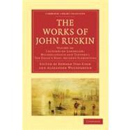 The Works of John Ruskin by Ruskin, John; Cook, Edward Tyas; Wedderburn, Alexander, 9781108008709
