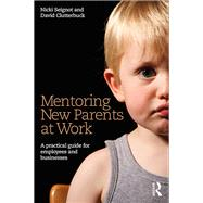 Mentoring New Parents at Work: A Guide for Businesses and Organisations by Seignot; Nicki, 9781138188709