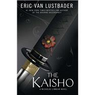 The Kaisho A Nicholas Linnear Novel by Van Lustbader, Eric, 9781476778709