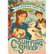 Counting Sheep: Calpurnia Tate, Girl Vet by Kelly, Jacqueline; White, Teagan; Meyer, Jennifer L., 9781627798709