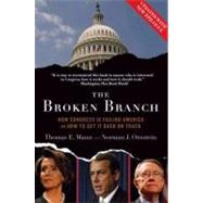 The Broken Branch; How Congress Is Failing America and How to Get It Back on Track by Thomas E. Mann; Norman J. Ornstein, 9780195368710