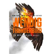 Thunderbird by Wendig, Chuck, 9781481448710