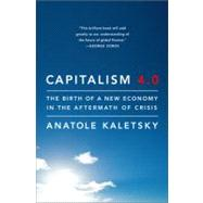 Capitalism 4.0 : The Birth of a New Economy in the Aftermath of Crisis by Kaletsky, Anatole, 9781586488710
